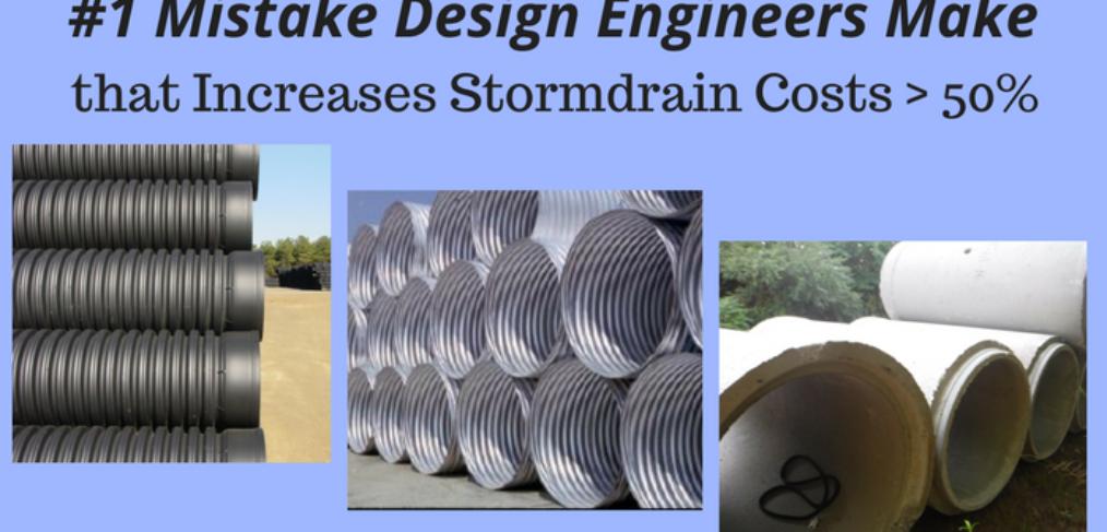 #1 Mistake Design Engineers Make that Increases Stormdrain Costs - 30%